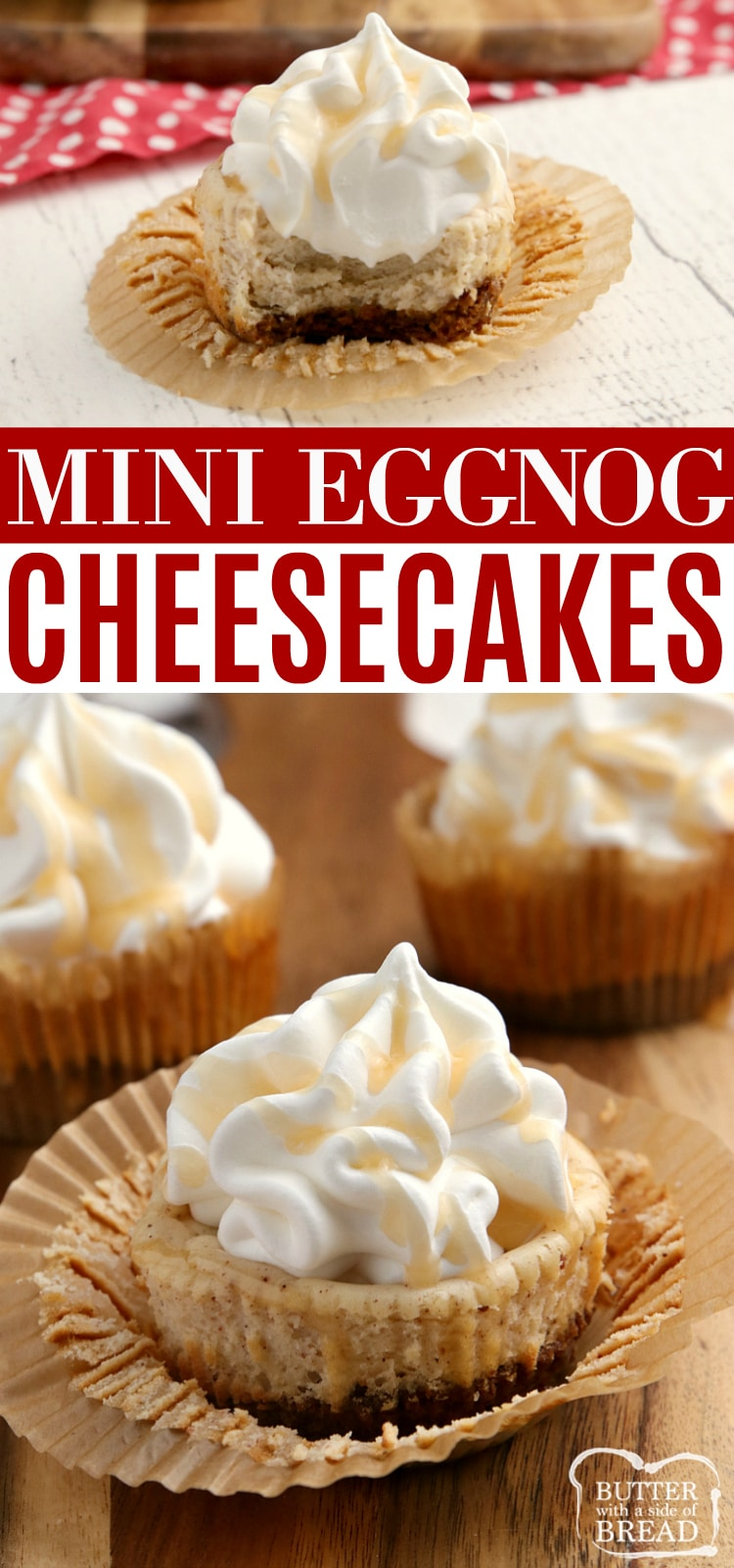 Mini Eggnog Cheesecakes with a creamy, spiced eggnog filling and a gingersnap cookie for the crust. Add some whipped cream and caramel topping for a mini cheesecake recipe that is absolutely delicious!