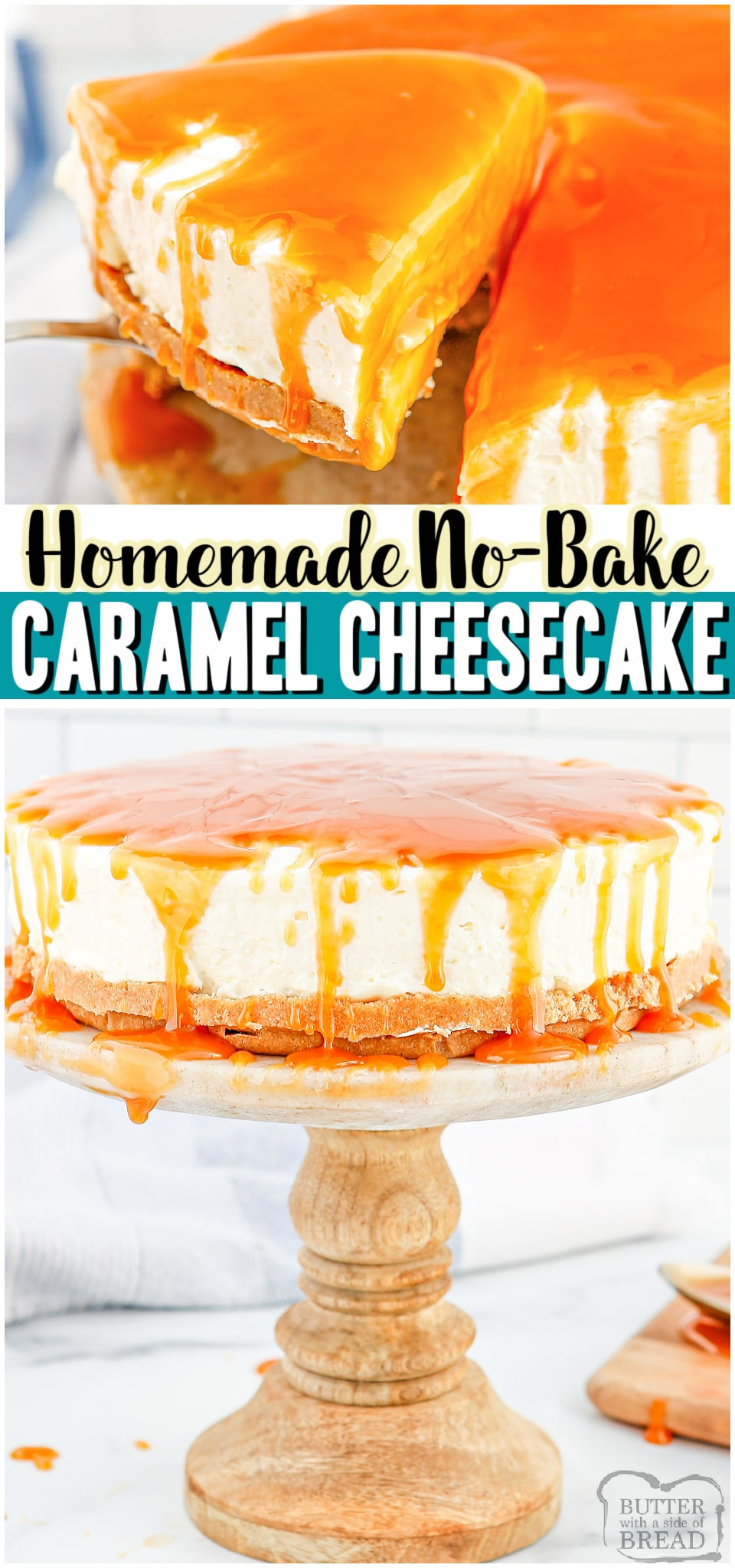 NO-BAKE CARAMEL CHEESECAKE is a deliciously creamy cheesecake recipe topped with a simple homemade caramel sauce. Easy no-bake cheesecake with 3 ingredient caramel that everyone loves! #cheesecake #nobake #homemade #caramel #dessert #easyrecipe from BUTTER WITH A SIDE OF BREAD