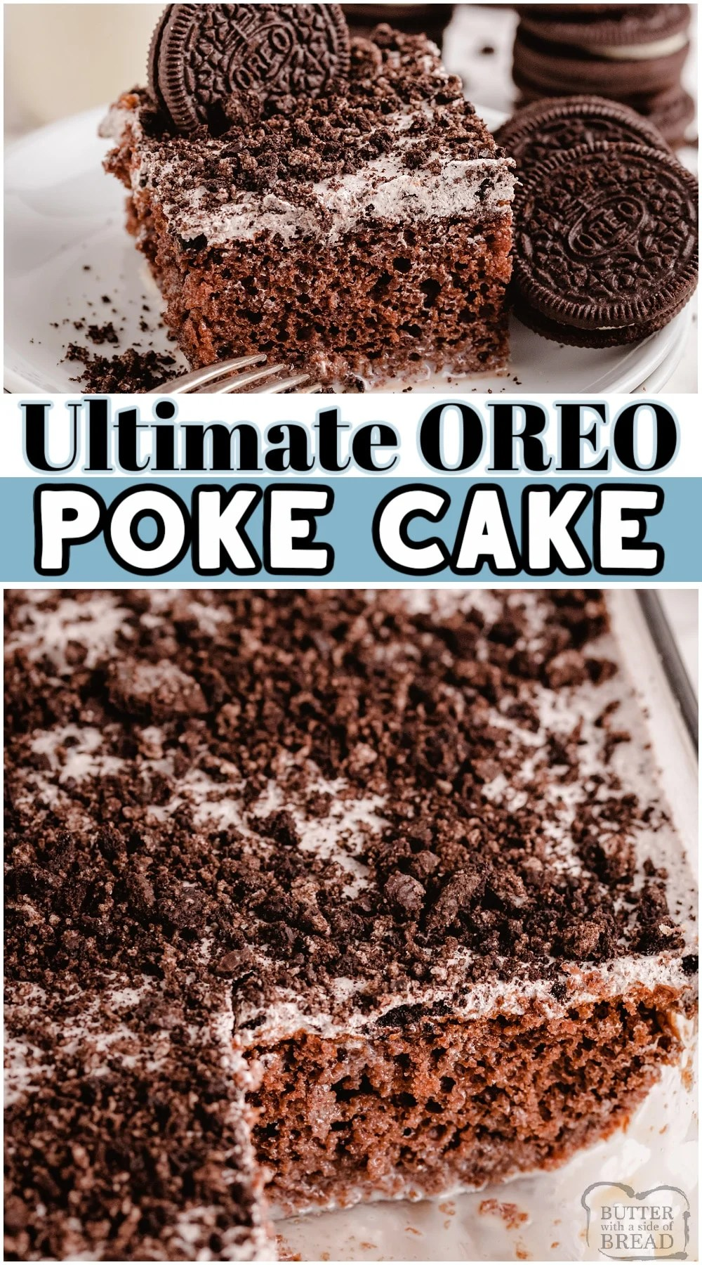 Oreo Poke Cake made with a chocolate cake mix, drizzled with condensed milk and a whipped cookies & cream topping. Everyone goes crazy for this tasty poke cake.