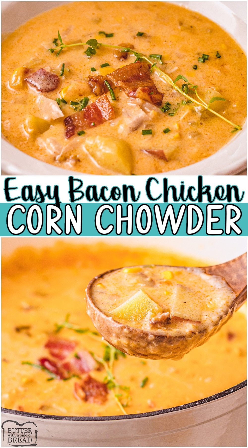 Chicken and corn chowder recipe made with sweet corn, potatoes, chicken, bacon, and cheese. Easy to make creamy chowder perfect for Fall dinners. #chowder #corn #chicken #bacon #cheese #dinner #easyrecipe from BUTTER WITH A SIDE OF BREAD