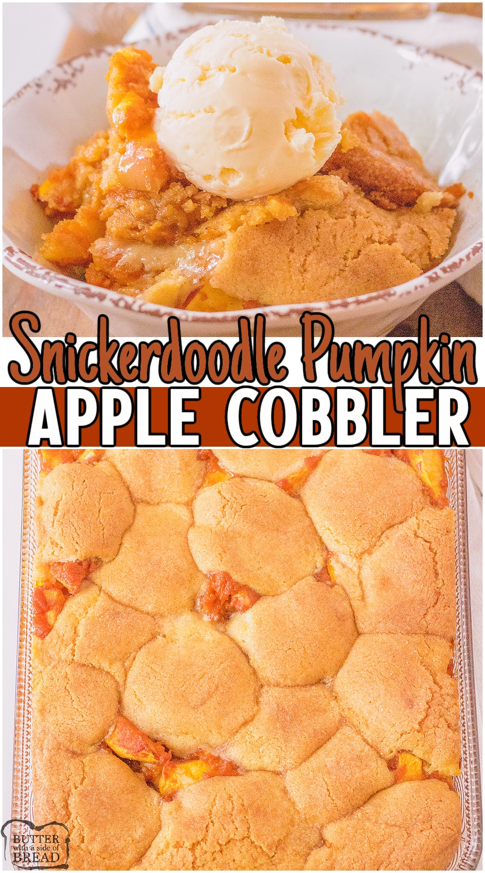Snickerdoodle Pumpkin Apple Cobbler is a lovely blend of the BEST Fall flavors in one dessert! Sweet crisp apples covered with a pumpkin brown sugar mix & baked between layers of cinnamon cookie dough! This Fall cobbler is incredible topped with vanilla ice cream! #cobbler #apple #pumpkin #snickerdoodle #baking #dessert #easyrecipe from BUTTER WITH A SIDE OF BREAD