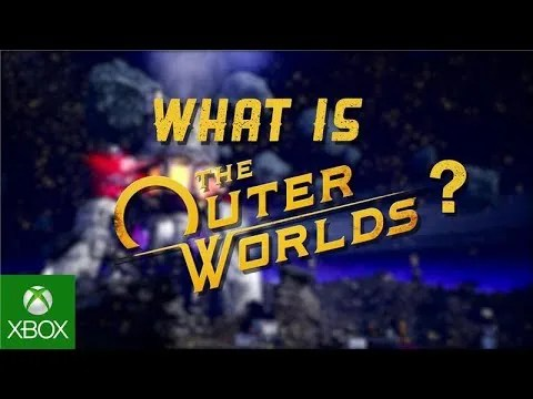 The Outer Worlds – What is The Outer Worlds Trailer