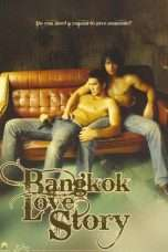 Nonton Streaming Download Drama Bangkok Love Story (2007) Subtitle Indonesia