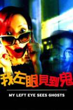 Nonton Streaming Download Drama My Left Eye Sees Ghosts (2002) Subtitle Indonesia