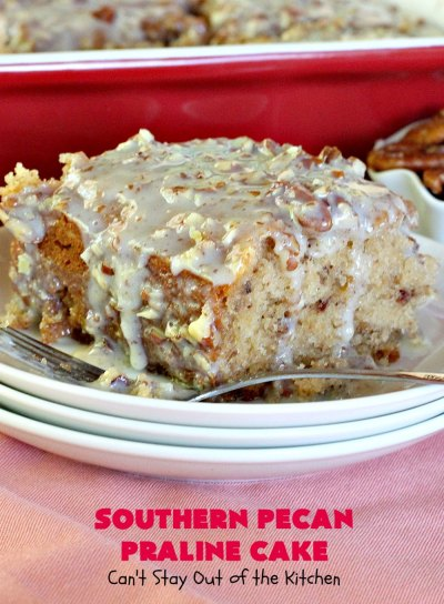 Southern Pecan Praline Cake - Can't Stay Out of the Kitchen