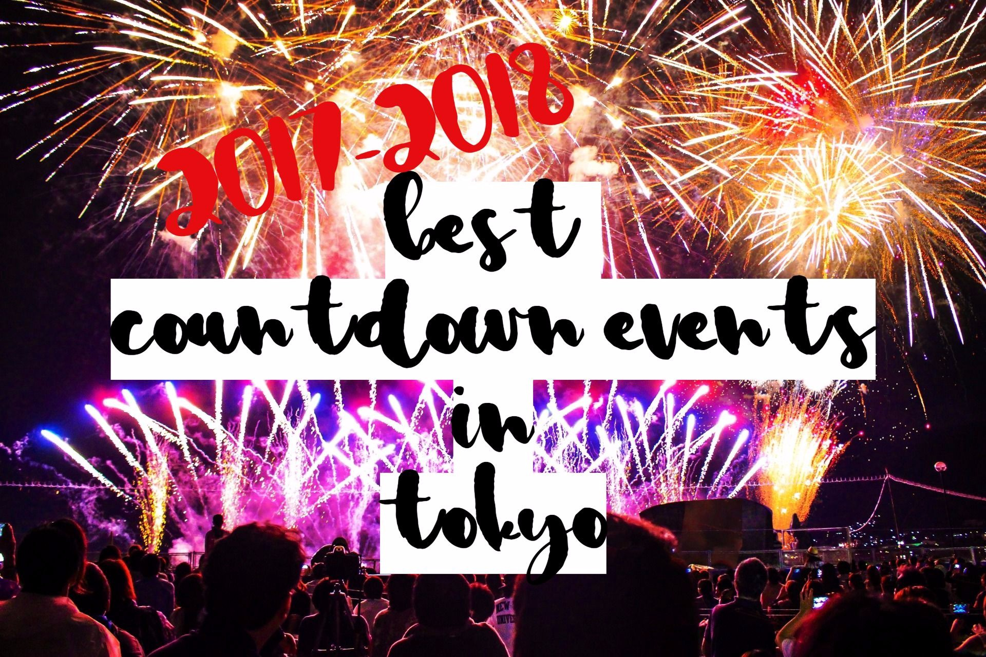 8 Best New Year Countdown Events in Tokyo 2017   2018