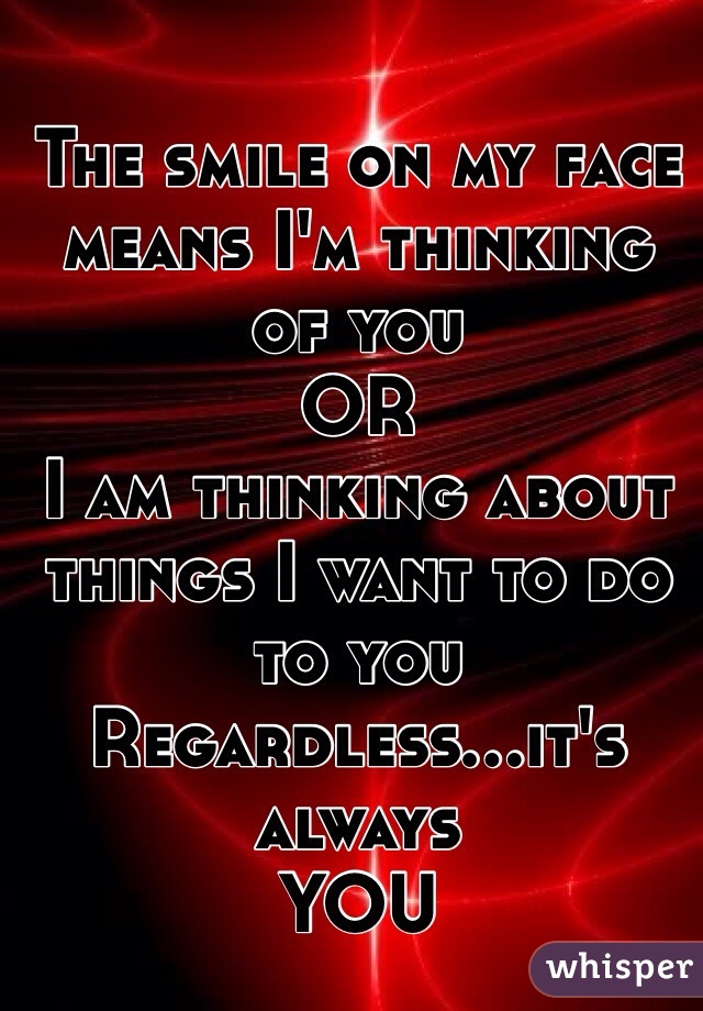 Smile Someone Thinking About You