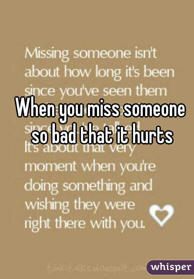 Miss So Much Hurts It You I