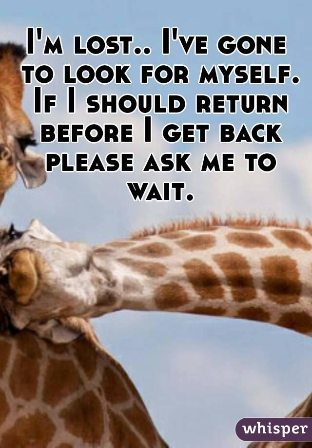 Get Gone When Do Do What Wait You I M You Back Till