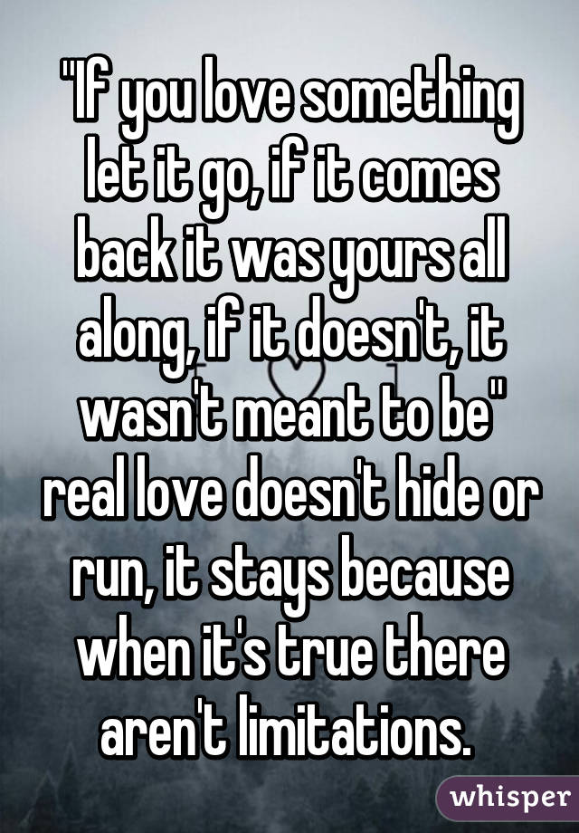If You If Back Let Love W Doesnt It It Never You Comes It It Go Yours If Something It