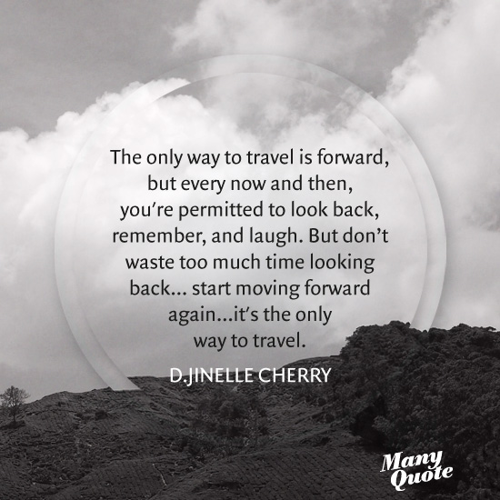 Quotes About Not Looking Back