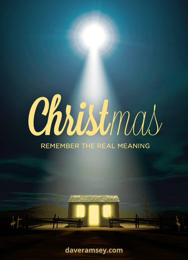 Christmas Remember The Real Meaning Daveramsey Com