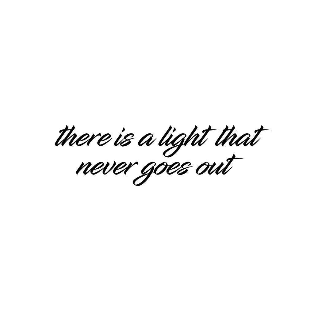 There Light Never Goes Out Tattoo