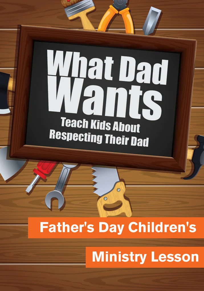 Fathers day childrens church lesson what dad wants, i love dad coloring pages