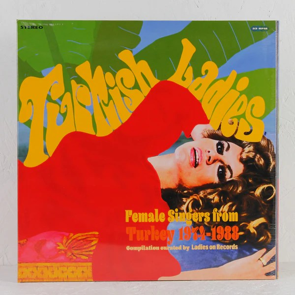 Turkish Ladies: Female Singers From Turkey 1974-1988 ...