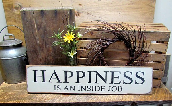 Happiness Is An Inside Job Inspirational Wood Sign