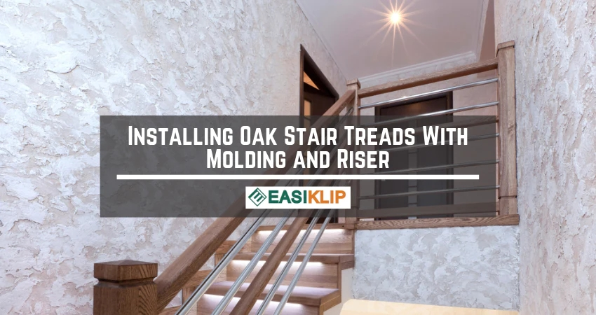 How To Install Oak Stair Treads With Molding And Riser – Easiklip | Oak Steps For Stairs | Wood Floor | Iron Baluster | Rounded | Stained | Closed Tread