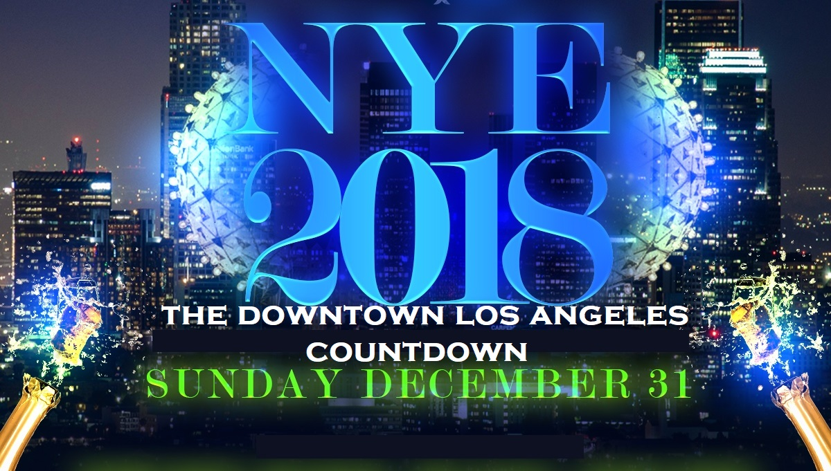 NEW YEAR S EVE  THE DOWTOWN LOS ANGELES COUNTDOWN Tickets 12 31 17 NEW YEAR S EVE DOWNTOWN LOS ANGELES COUNTDOWN PLUS ROOFTOP  Main Image