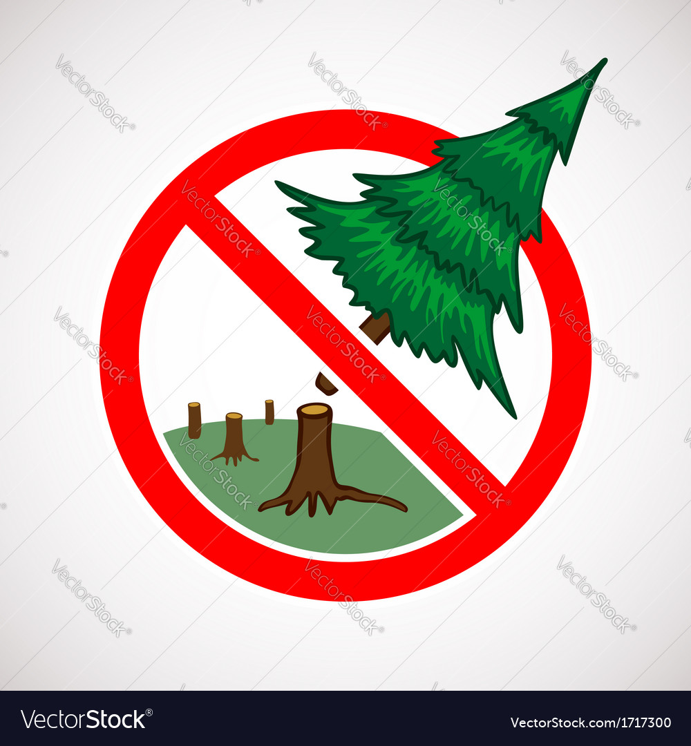 Stop cutting down trees sign Royalty Free Vector Image