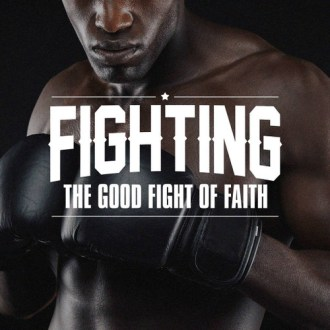Fighting the Good Fight of Faith   Mike Moore Ministries Image 1