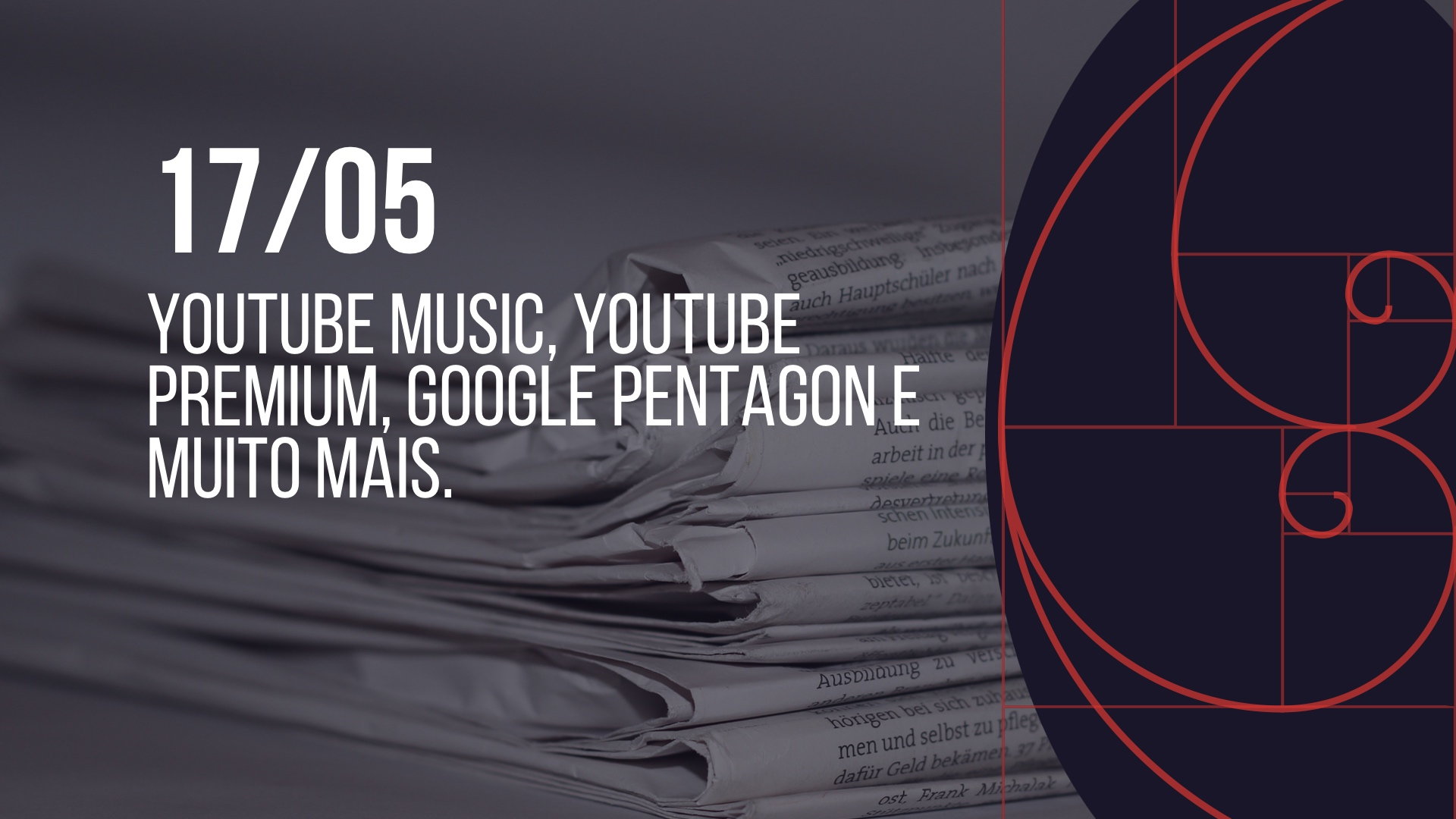 Photo of 17/05 – YouTube Music, YouTube Premium, Google Pentagon e muito mais
