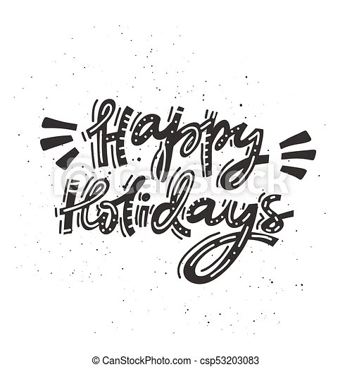 Happy holidays lettering  Christmas and new year calligraphy phrase     Happy Holidays Lettering   csp53203083