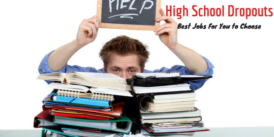 High School Dropouts - 22 Best Jobs For You to Choose ...