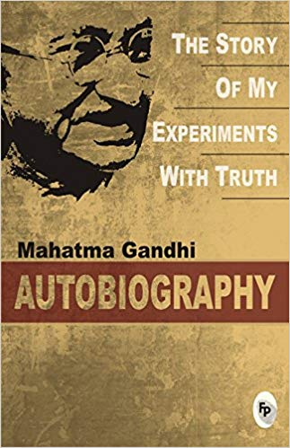 Mahatma Gandhi Autobiography The Story Of My Experiments