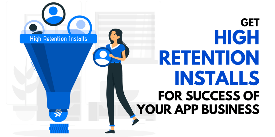 Market it Smart - Buy High Retention Installs for Success of your App Business