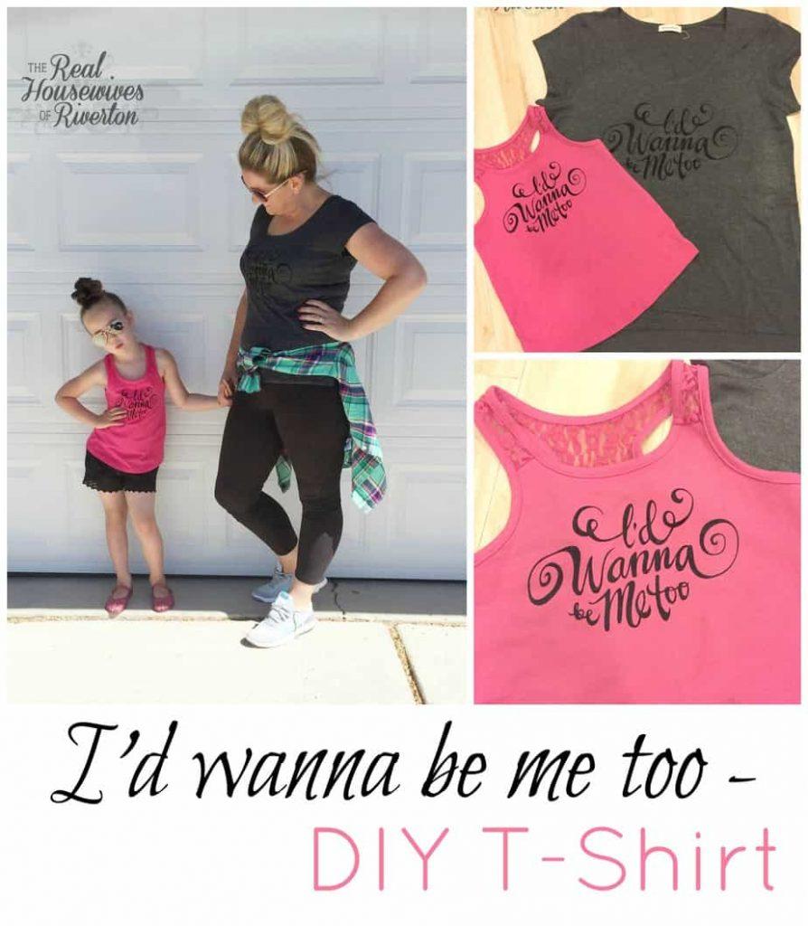 I'd wanna be me too DIY T-shirt - housewivesofriverton.com