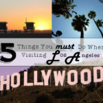 5 Things You Must Do When Visiting LA!