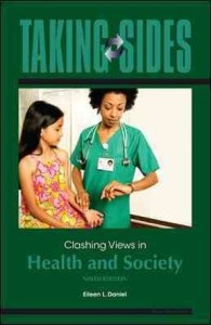 Taking Sides  Clashing Views in Health and Society  9e 9th edition     Taking Sides  Clashing Views in Health and Society  9e 9th edition
