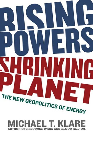 Rising Powers, Shrinking Planet: The New Geopolitics of ...