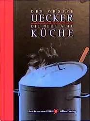 Der große Uecker, Die neue alte Küche - Wolf Uecker gebraucht kaufen