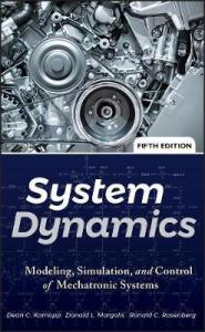 System Dynamics   Ronald C  Rosenberg   9780470889084 System Dynamics   Modeling  Simulation  and Control of Mechatronic Systems