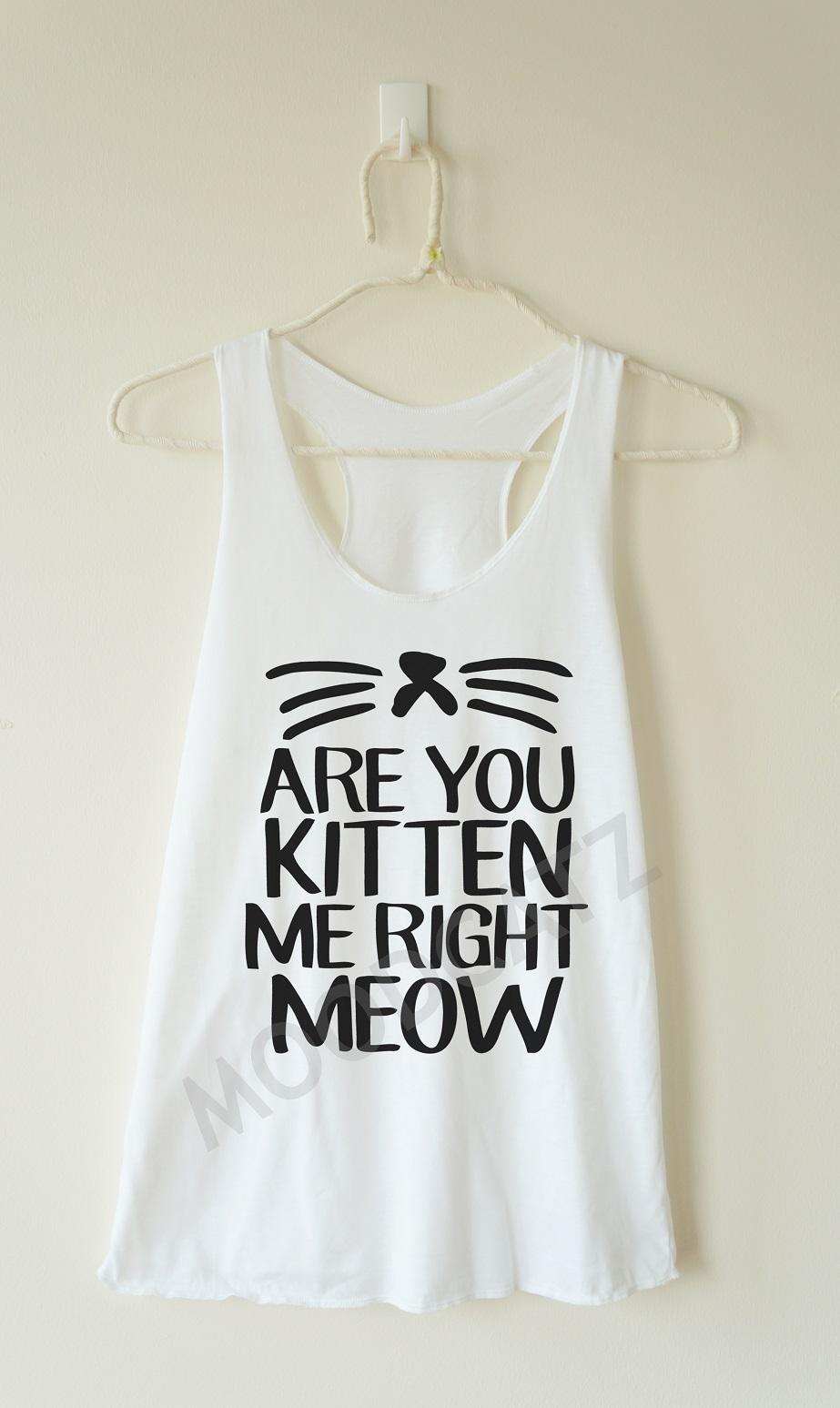 Kitten Right Meow Shirt Cat Shirt Funny Tank Racer Women