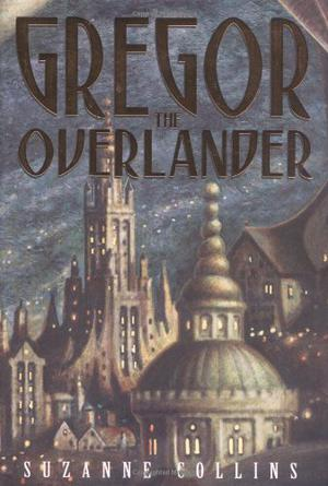 Gregor The Overlander By Suzanne Collins Kirkus Reviews