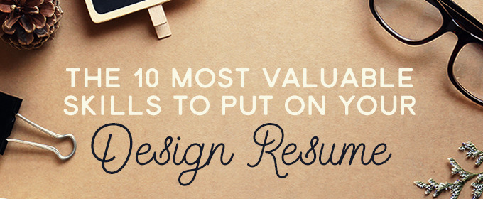 The 10 Most Valuable Skills To Put On Your Design Resume   Creative     The 10 Most Valuable Skills To Put On Your Design Resume