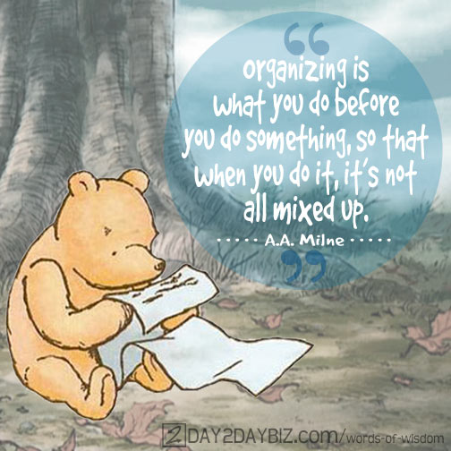 A A  Milne Quote     Organization According to Winnie the Pooh   D2D milne quote