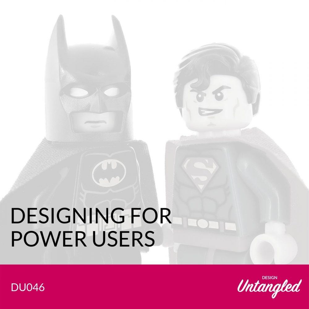 DU046 - Designing for Power Users