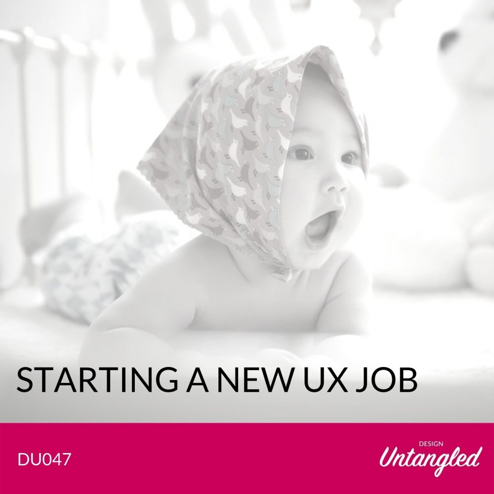 DU047 - Starting a new UX Job