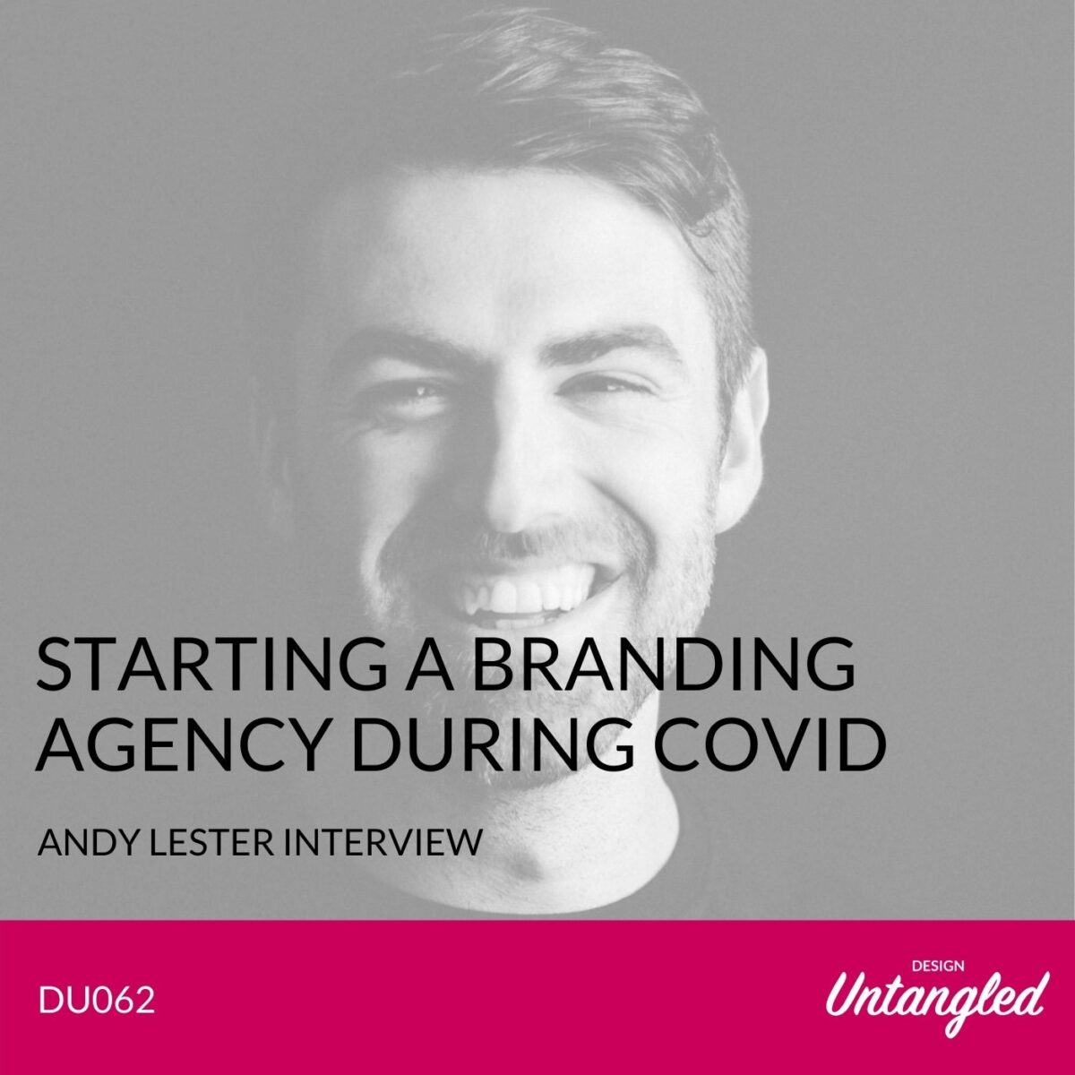 DU062 - Starting a Branding Agency During COVID
