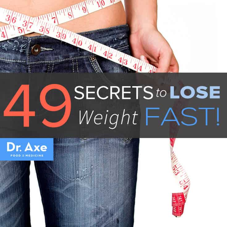 How to Lose Weight Fast: 49 Secrets - Dr. Axe