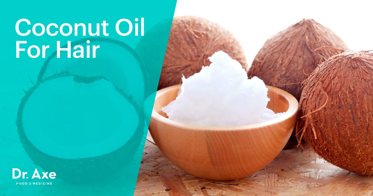 5 Best Uses of Coconut Oil for Hair   Dr  Axe