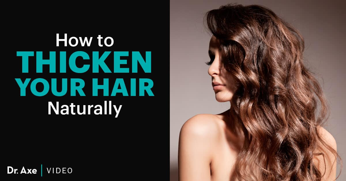 How to Thicken Hair Naturally   Dr  Axe