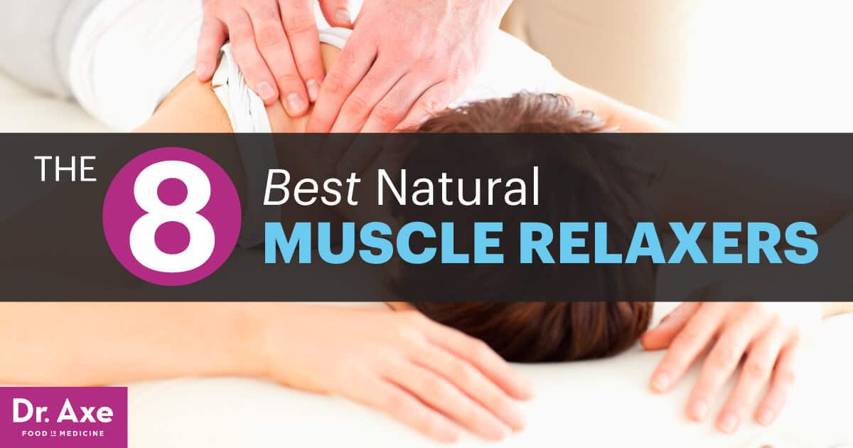 The 8 Best Natural Muscle Relaxers - Dr. Axe