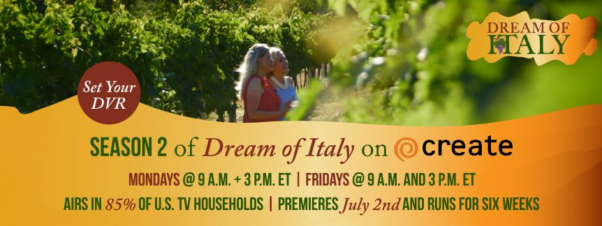 Watch Season 2 of Our PBS Series on Create TV - Dream of Italy
