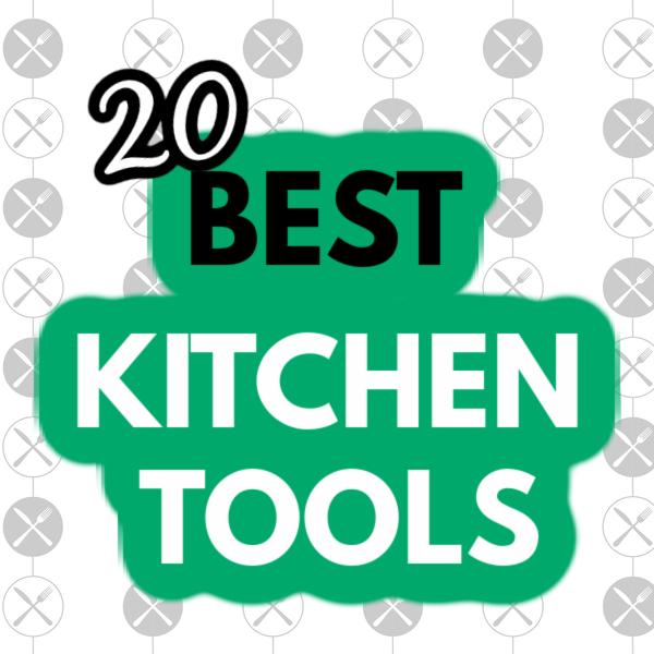 20 Best Kitchen Tools image for social media.