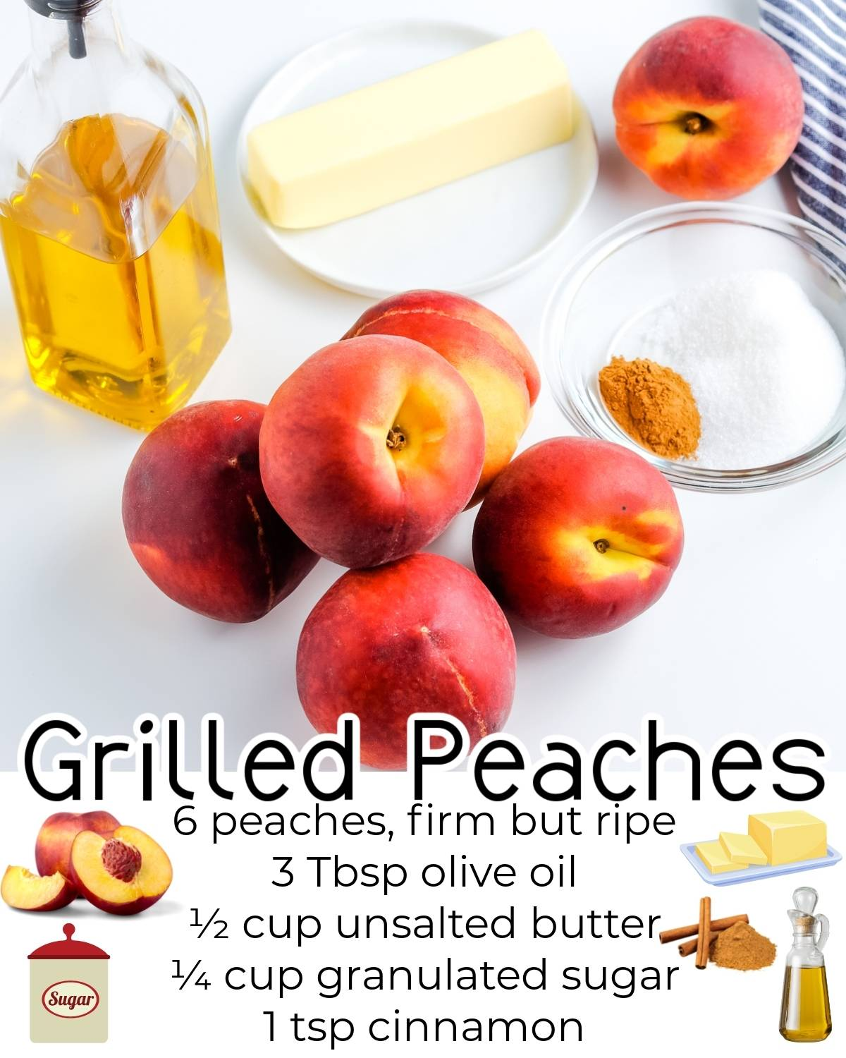All of the ingredients needed to make this Grilled Peaches recipe.