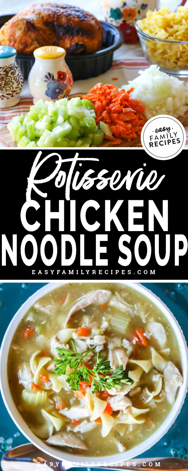 Chicken Noodle Soup Ingredients including carrots, celery, onion, noodles, chicken broth, whole rotisserie chicken.